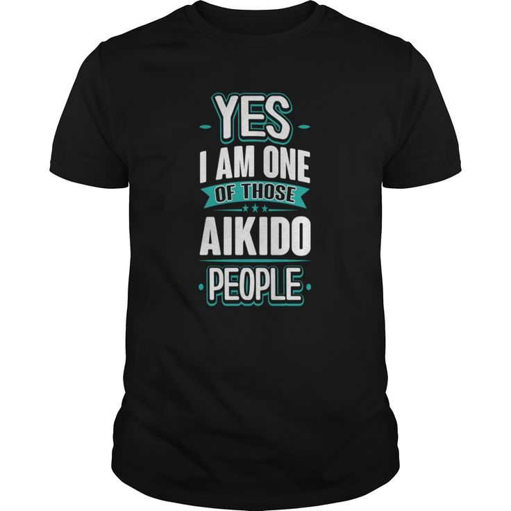 Aikido Yes I am One of Those People T-Shirt T-Shirts  #gift #ideas #Popular #Everything #Videos #Shop #Animals #pets #Architecture #Art #Cars #motorcycles #Celebrities #DIY #crafts #Design #Education #Entertainment #Food #drink #Gardening #Geek #Hair #beauty #Health #fitness #History #Holidays #events #Home decor #Humor #Illustrations #posters #Kids #parenting #Men #Outdoors #Photography #Products #Quotes #Science #nature #Sports #Tattoos #Technology #Travel #Weddings #Women