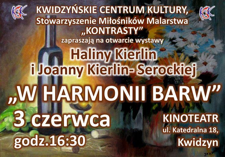 """Wystawa malarstwa Haliny Kierlin i Joanny Kierlin-Serockiej """"W harmonii barw"""", 3.06.2016 r."""
