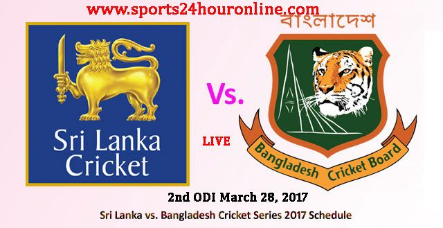 SL vs BAN 2nd ODI Live Score March 28, 2017. Live Online Streaming Cricket, Live Telecast Live Cricket Info Match Schedule Points Table, BAN Tour Of SL 2017