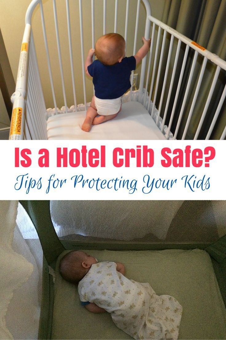 An Unsafe Hotel Crib During A Recent Stay What Would You Do Trips With Tykes Toddler Travel Activities Toddler Travel Travel With Kids