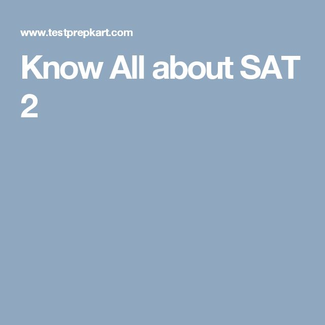 Know All about SAT 2