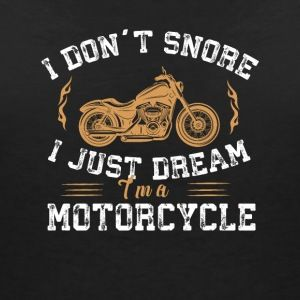 Image result for i don't snore i dream i'm a motorcycle