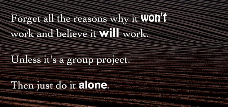 If Motivational Posters Were For People Who Hate People   Group projects are the worst.