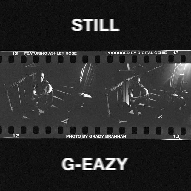 """Still"" by G-Eazy #Music #MusicHits"