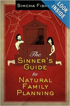 The Sinner's Guide to Natural Family Planning: Simcha Fisher: 9781612787879: Amazon.com: Books