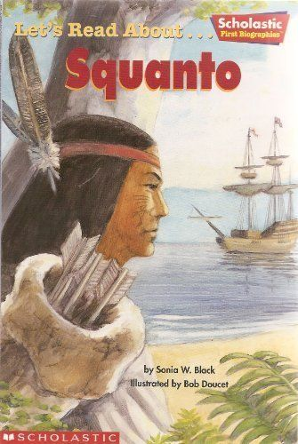 let u0026 39 s read about    squanto  scholastic first biographies