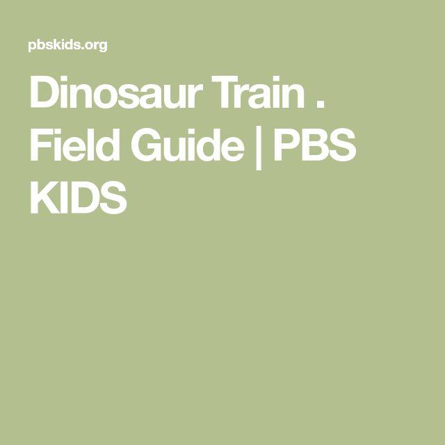Dinosaur Train . Field Guide | PBS KIDS