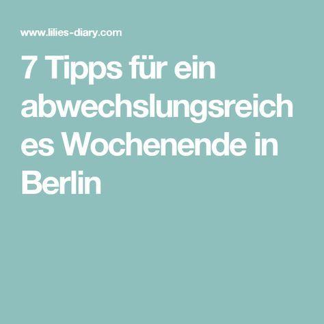 7 Tipps für ein abwechslungsreiches Wochenende in Berlin