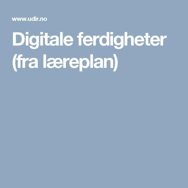 Digitale ferdigheter (fra læreplan)