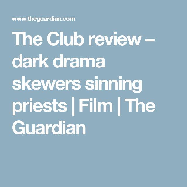 The Club review – dark drama skewers sinning priests | Film | The Guardian