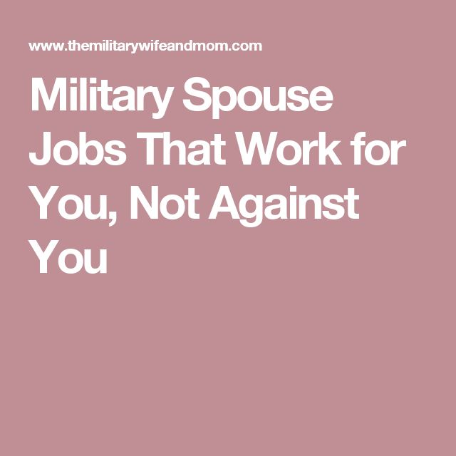 Military Spouse Jobs That Work for You, Not Against You
