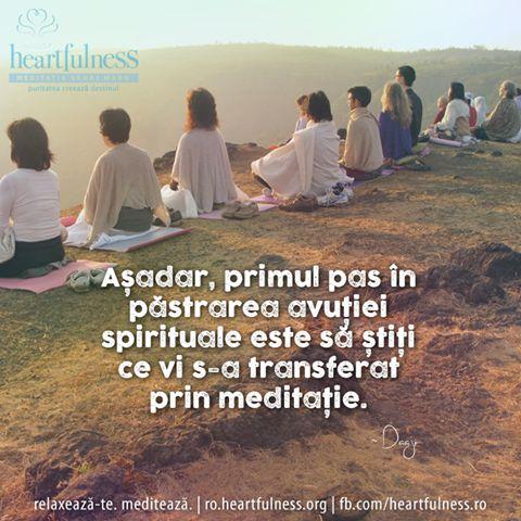 Așadar, primul pas în păstrarea avuției spirituale este să știți ce vi s-a transferat prin meditație. ~ Kamlesh D Patel - Daaji #heartfulness   #knowbyheart   #hfnro Heartfulness România - Google+