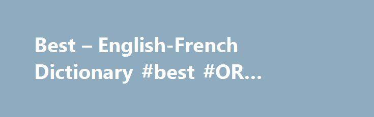 """Best – English-French Dictionary #best #OR #accident #lawyer http://philippines.remmont.com/best-english-french-dictionary-best-or-accident-lawyer/  Dictionnaires de langue en ligne bestadj adjective. Describes a noun or pronoun–for example, """"a tall girl,"""" """"an interesting book,"""" """"a big house."""" (most excellent) (superlatif ) meilleur adj adjectif. modifie un nom. Il est généralement placé après le nom et s'accorde avec le nom (ex. un ballon bleu, une balle bleue ). En général, seule la forme…"""