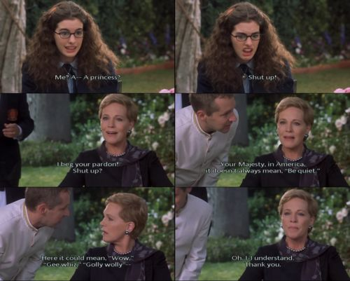 The Princess Diaries LOVE THIS! hahah also where they reference it in the 2nd one is hilarious