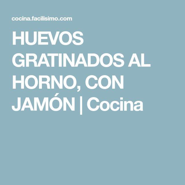 HUEVOS GRATINADOS AL HORNO, CON JAMÓN | Cocina