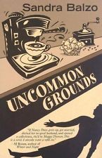 Uncommon Grounds, Sandra Balzo, book review, (2 & 1/2 STARS). Kind of boring but keeps you guessing. Mystery, Wisconsin