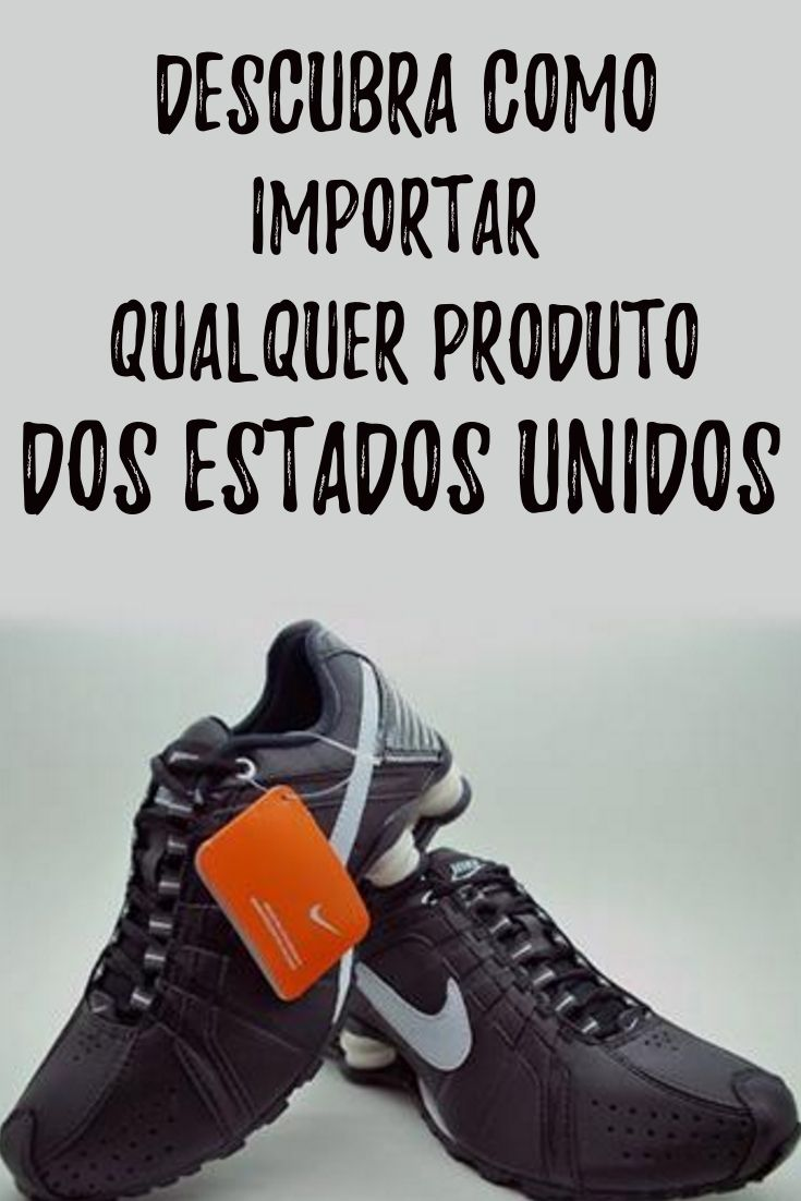 475d3282 Produtos importados | Como importar qualquer produto dos estados unidos e  ganhar muito dinheiro revendendo #tenisimportado #tenis #nike #im…
