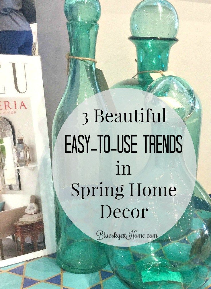 3 Beautiful Easy-to-Use Trends in Spring Home Decor. Take a look at the colors, textures, and materials that are the inspiration for this spring's decorating. A variety of materials makes for an interesting environment. BlueskyatHome.com
