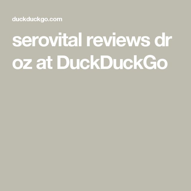 serovital reviews dr oz at DuckDuckGo