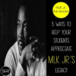 Grab some FREEBIES and learn 5 Ways to Help Your Students Appreciate Martin Luther King Jr.'s Legacy - Sugar Cube Learning