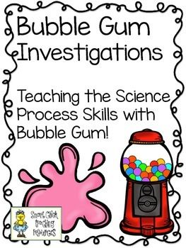 Using Bubble Gum to teach the Science Process Skills Lab Pack $  NEWLY REVISED