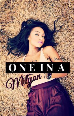 "Read ""One In A Milyon"", and other urban fiction romance books and stories on #wattpad."