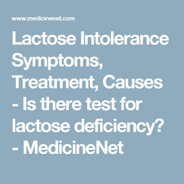 Lactose Intolerance Symptoms, Treatment, Causes - Is there test for lactose deficiency? - MedicineNet