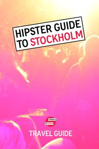 Stockholm Hipster City Guide with personal travel tips on cafés, bars, restaurants, nightlife, hotels, museums and the best things to do & see