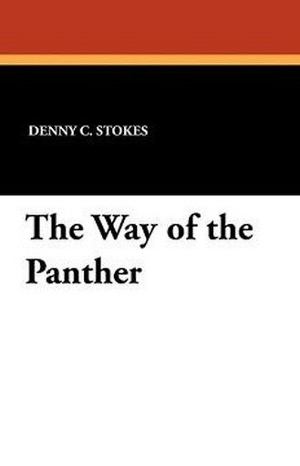 The Way of the Panther, by Denny C. Stokes (Paperback)