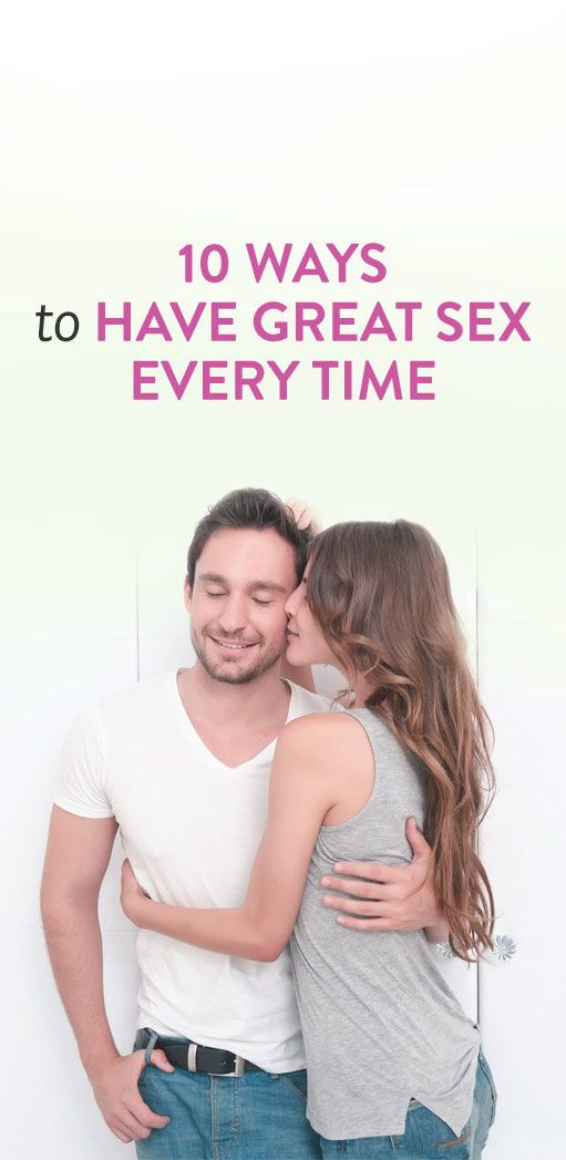 10 Ways To Have Great Sex Every Time