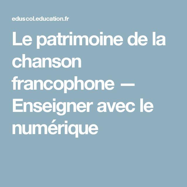 Le patrimoine de la chanson francophone — Enseigner avec le numérique