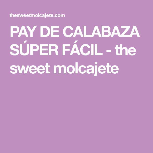 PAY DE CALABAZA SÚPER FÁCIL - the sweet molcajete