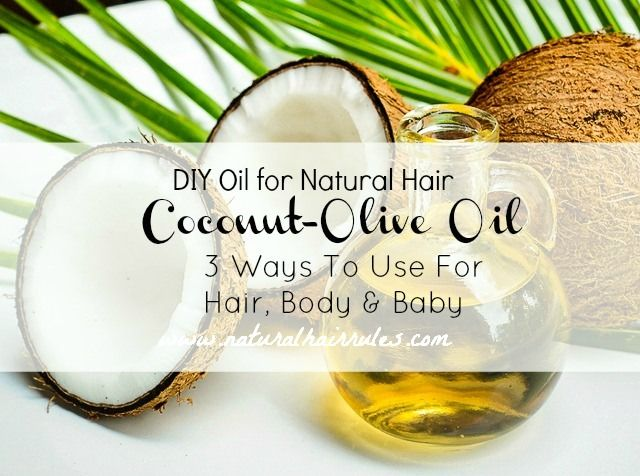 My Coconut Olive Oil Mix   This amazing combo moisturizes, protects and prevents against breakage.