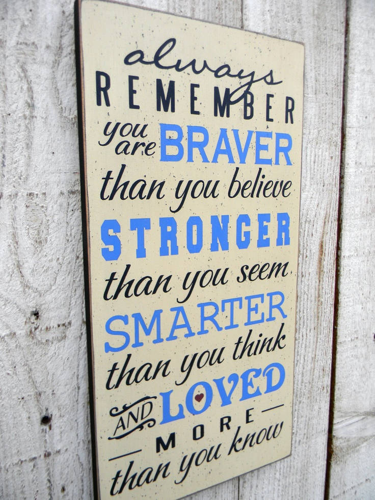 Always Remember you are Braver than you know - Winnie the Pooh quote. $26.00, via Etsy.