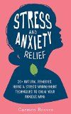 Free Kindle Book -  [Self-Help][Free] Stress & Anxiety Relief: 20+ Natural Remedies, Herbs & Stress Management Techniques to Calm Your Anxious Mind (Fear, Depression, Self Help, Confidence, Self Esteem)