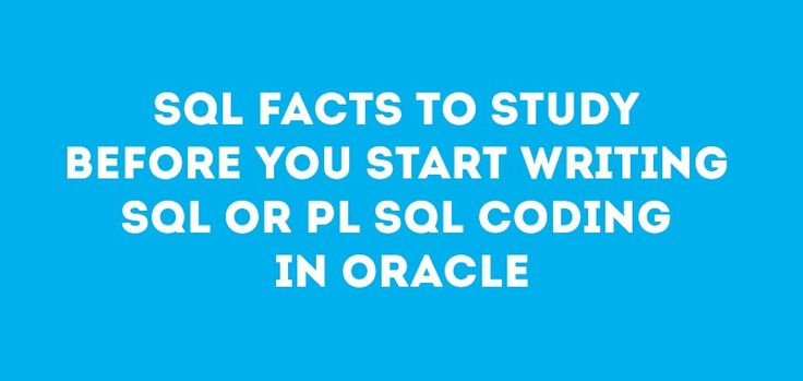 SQL FACTS TO STUDY BEFORE YOU START WRITING SQL OR PL SQL CODING IN ORACLE: Read more at http://remotedba.com/remote-dba-service-plans.html