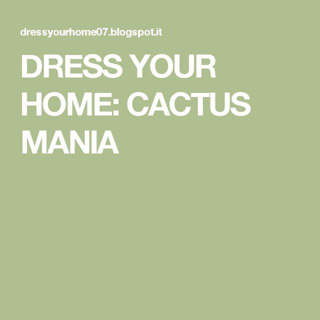 DRESS YOUR HOME: CACTUS MANIA