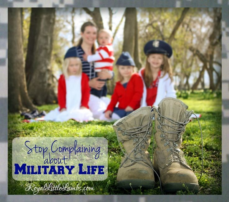 Stop Complaining About Military Life - I'm weary of the negativity and complaining about military life. | http://www.royallittlelambs.com/