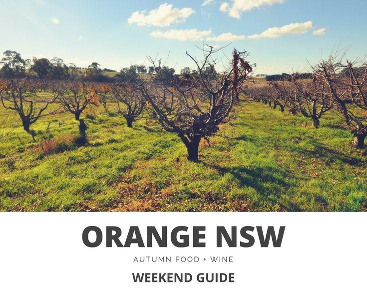 ORANGE NSW: A WEEKENDERS GUIDE