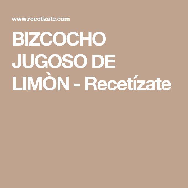 BIZCOCHO JUGOSO DE LIMÒN - Recetízate