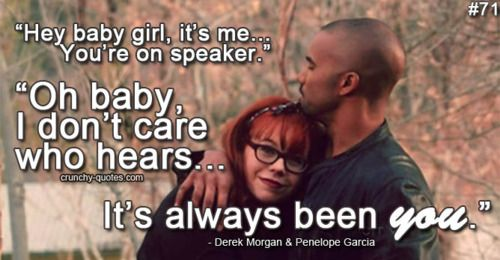 "Criminal Minds--I love that he calls her ""baby girl."""