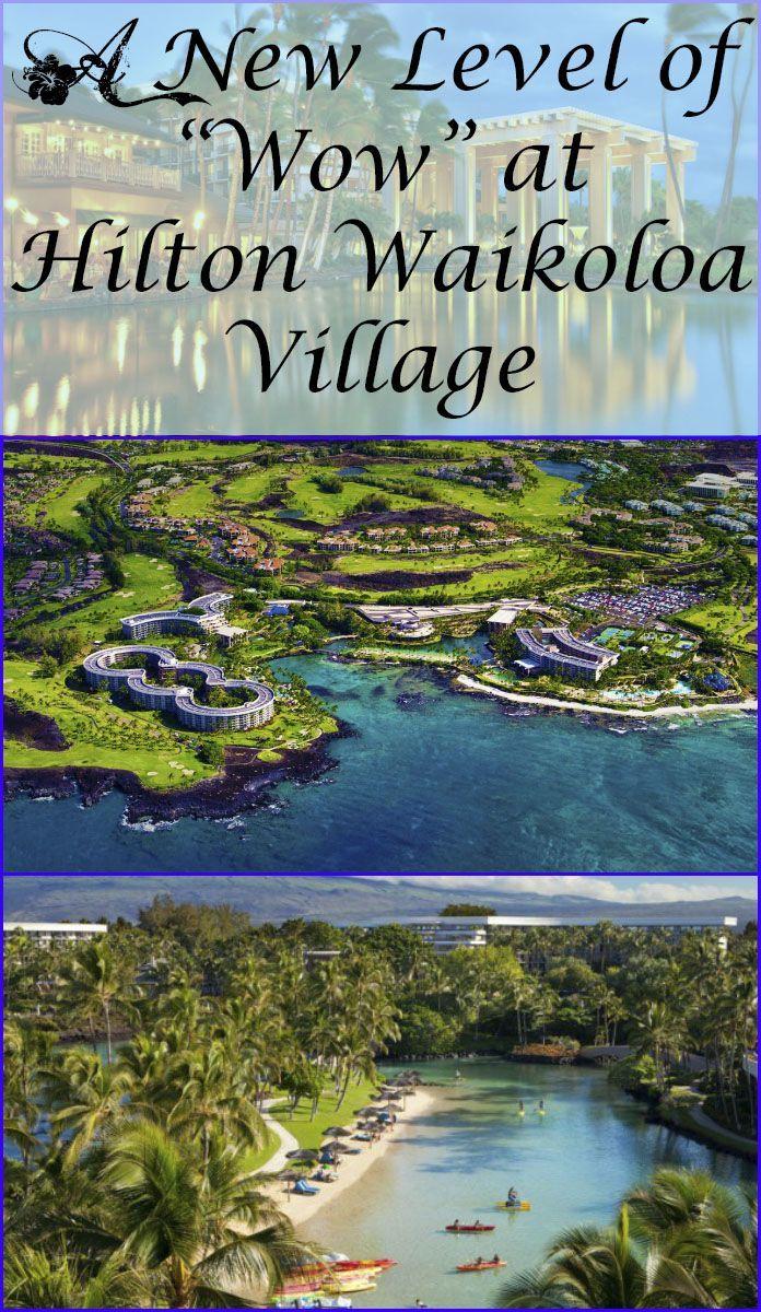 """A New Level of """"Wow"""": Hilton Waikoloa Village #Hawaii #Hilton #Waikoloa"""