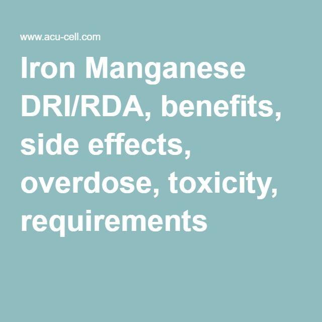 Iron Manganese DRI/RDA, benefits, side effects, overdose, toxicity, requirements