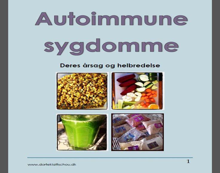 TEMA: Autoimmune sygdomme - årsager og hjælp til helbredelse. Din kost er uhyre vigtig!