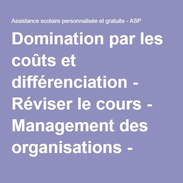 Domination par les coûts et différenciation - Réviser le cours - Management des organisations - Terminale STMG - Assistance scolaire personnalisée et gratuite - ASP