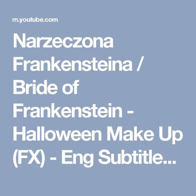 Narzeczona Frankensteina / Bride of Frankenstein - Halloween Make Up (FX) - Eng Subtitles! - YouTube