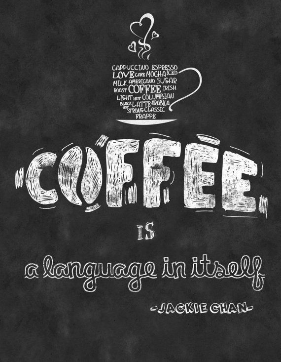 """Kitchen Chalkboard Print -Quote Coffee Subway Art - Coffee is a Language in Itself by Jackie Chan- Print  8 x 10"""" No.210 Choose Your Size"""