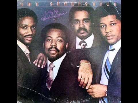 "The Stylistics ""Hurry Up This Way Again ""  CLASSIC"