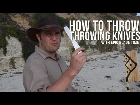 How to throw Knives: With Epic Blade Time - YouTube