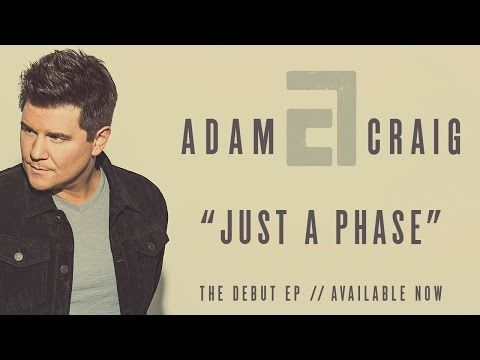 Adam Craig - Just A Phase (Official Audio) - YouTube